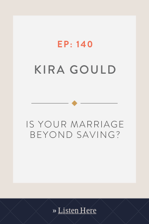 Is Your Marriage Beyond Saving? with Kira Gould