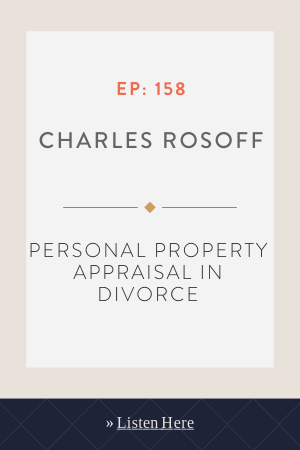 Personal Property appraisal in divorce with Charles Rosoff